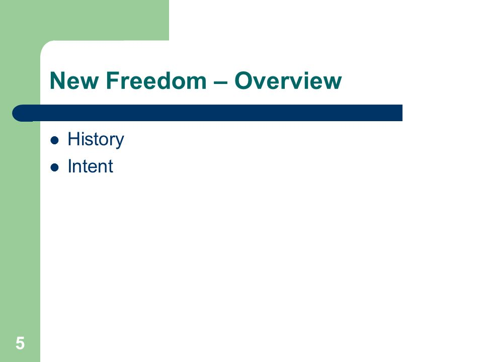 5 New Freedom – Overview History Intent