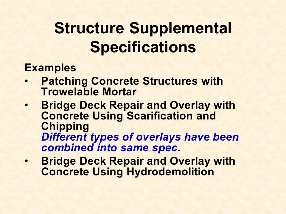 Structure Supplemental Specifications Examples Patching Concrete Structures with Trowelable Mortar Bridge Deck Repair and Overlay with Concrete Using