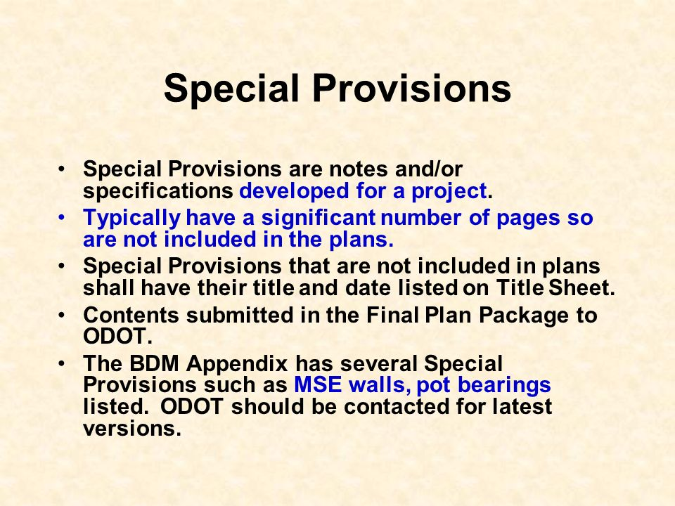 Special Provisions Special Provisions are notes and/or specifications developed for a project. Typically have a significant number of pages so are not