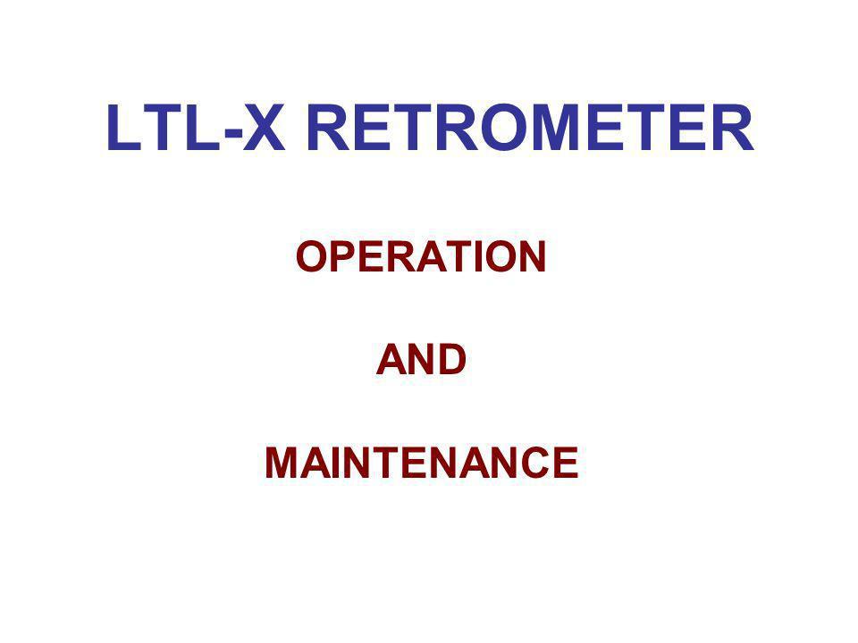 LTL-X RETROMETER OPERATION AND MAINTENANCE