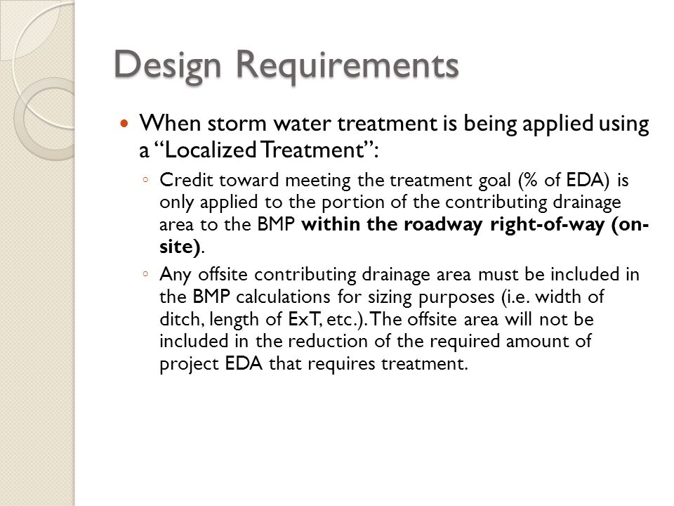 Design Requirements When storm water treatment is being applied using a Localized Treatment: Credit toward meeting the treatment goal (% of EDA) is on