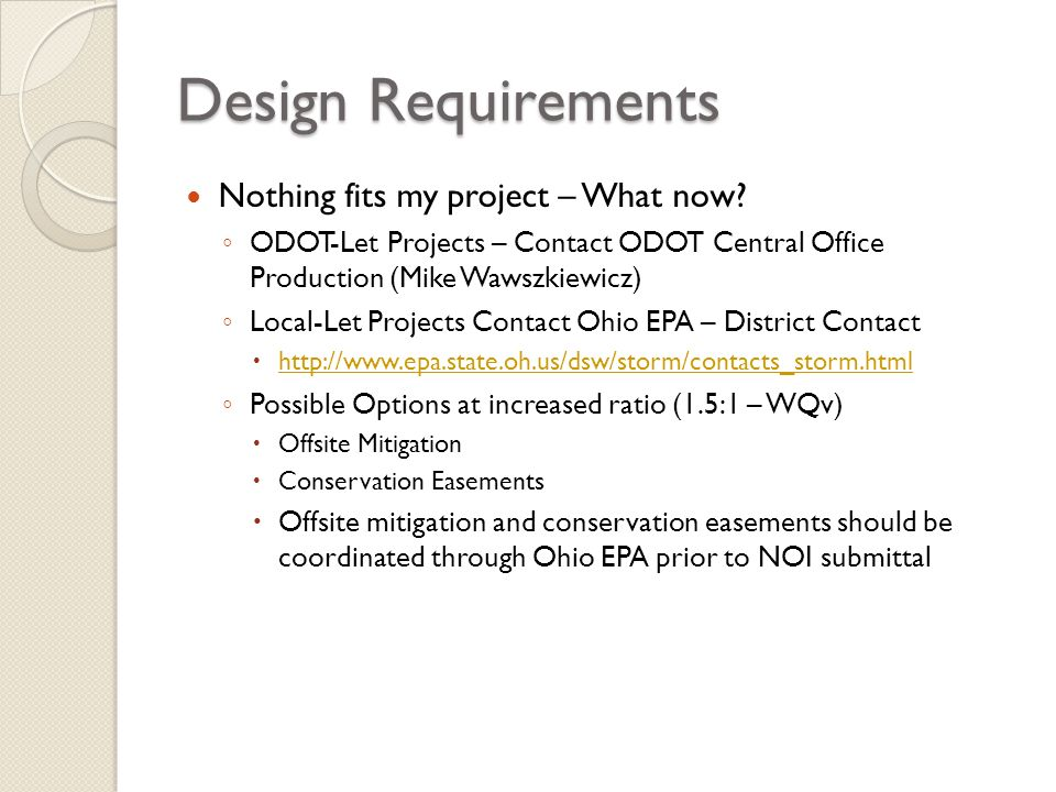 Design Requirements Nothing fits my project – What now? ODOT-Let Projects – Contact ODOT Central Office Production (Mike Wawszkiewicz) Local-Let Proje