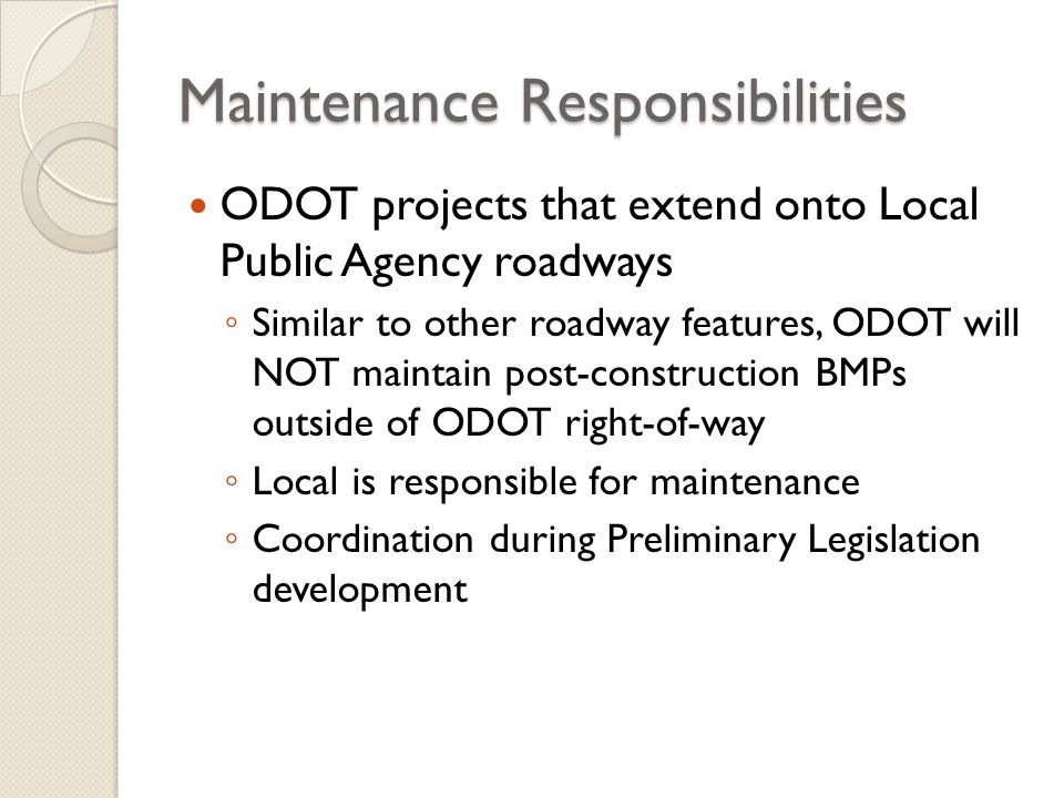 Maintenance Responsibilities ODOT projects that extend onto Local Public Agency roadways Similar to other roadway features, ODOT will NOT maintain pos