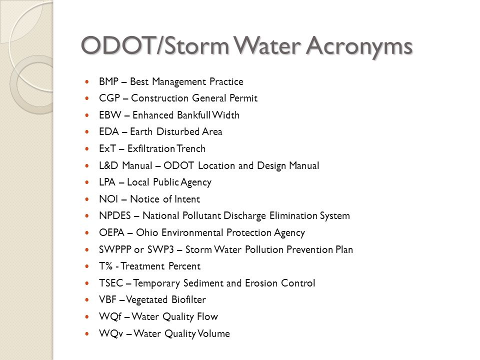 ODOT/Storm Water Acronyms BMP – Best Management Practice CGP – Construction General Permit EBW – Enhanced Bankfull Width EDA – Earth Disturbed Area Ex