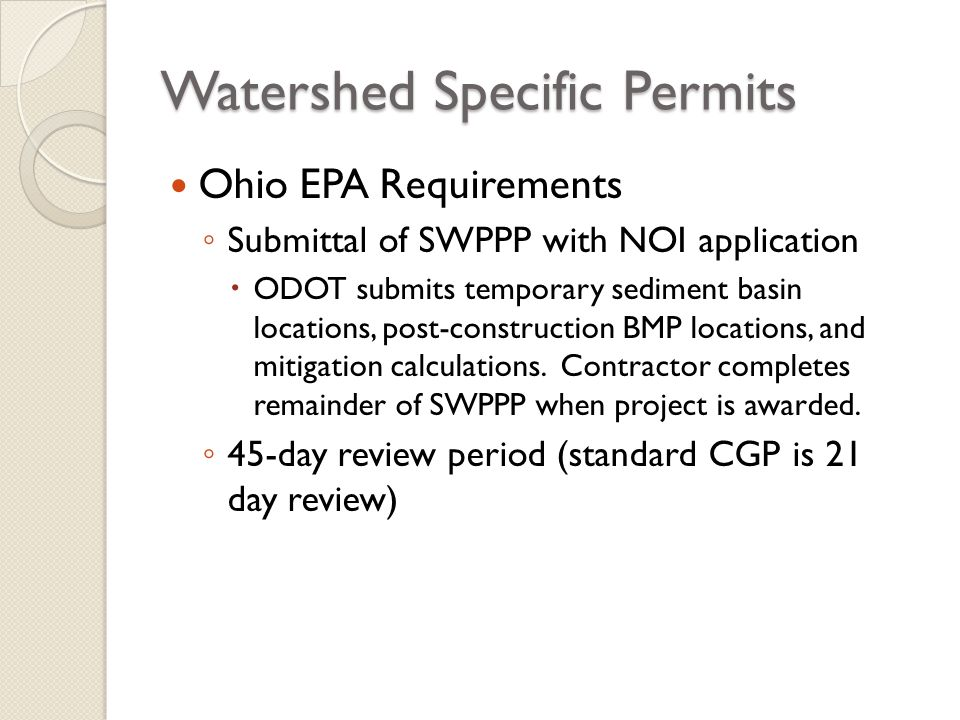 Watershed Specific Permits Ohio EPA Requirements Submittal of SWPPP with NOI application ODOT submits temporary sediment basin locations, post-constru