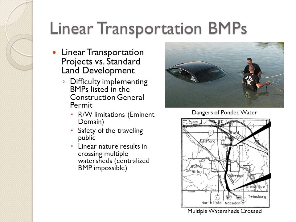 Linear Transportation BMPs Linear Transportation Projects vs. Standard Land Development Difficulty implementing BMPs listed in the Construction Genera