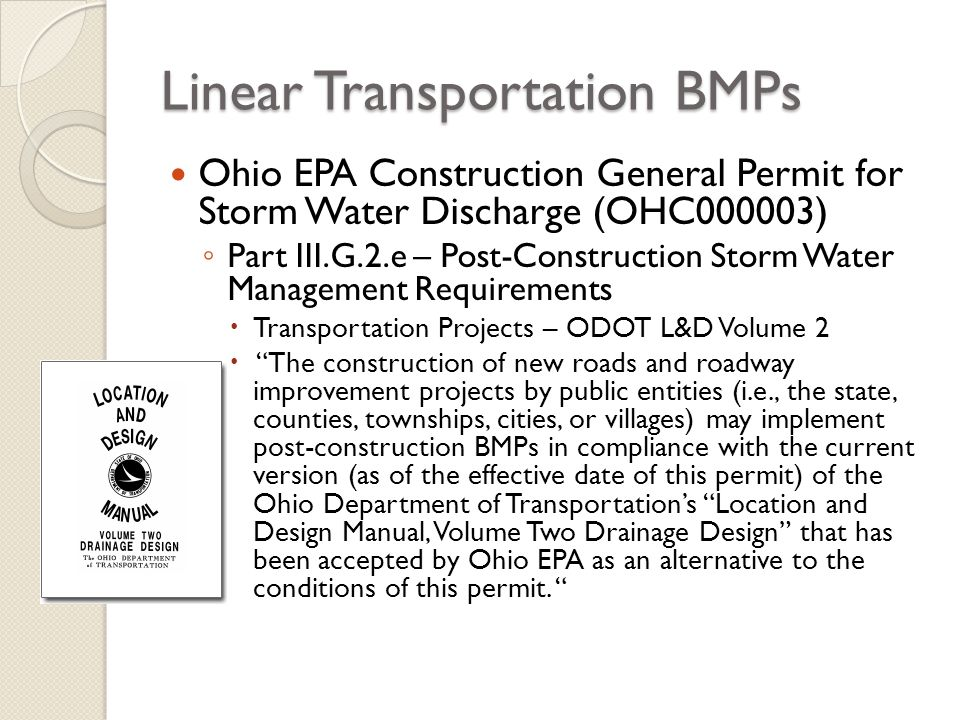 Linear Transportation BMPs Ohio EPA Construction General Permit for Storm Water Discharge (OHC000003) Part III.G.2.e – Post-Construction Storm Water M