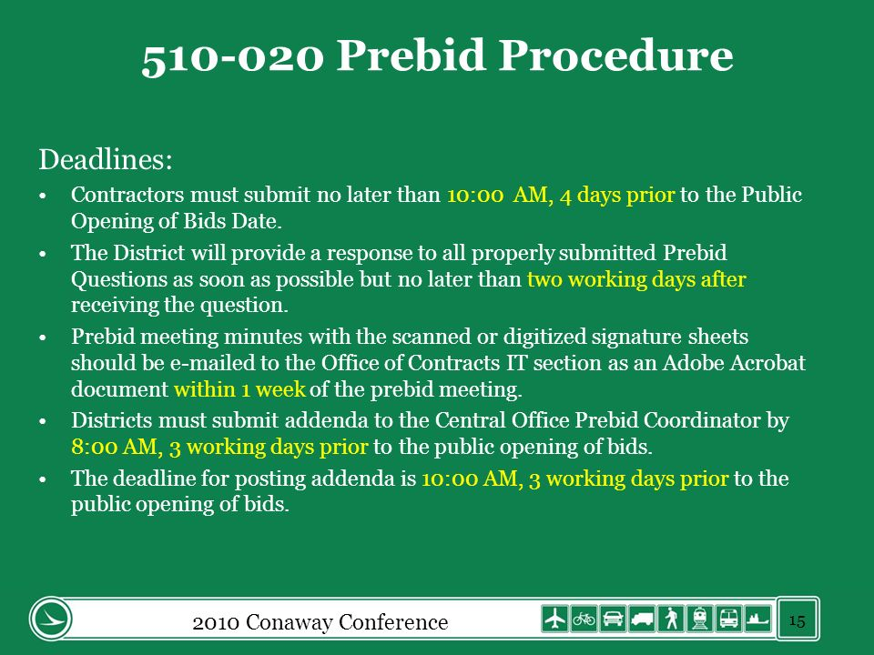 2010 Conaway Conference 510-020 Prebid Procedure Deadlines: Contractors must submit no later than 10:00 AM, 4 days prior to the Public Opening of Bids Date.