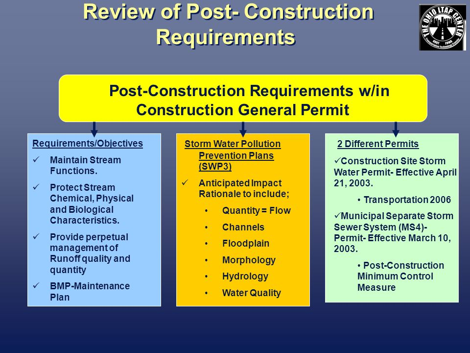 Review of Post- Construction Requirements Post-Construction Requirements w/in Construction General Permit Requirements/Objectives Maintain Stream Functions.