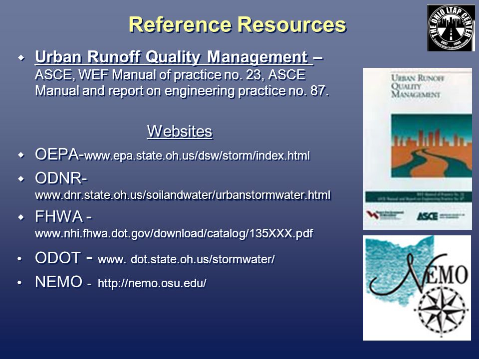 Reference Resources Urban Runoff Quality Management – ASCE, WEF Manual of practice no.