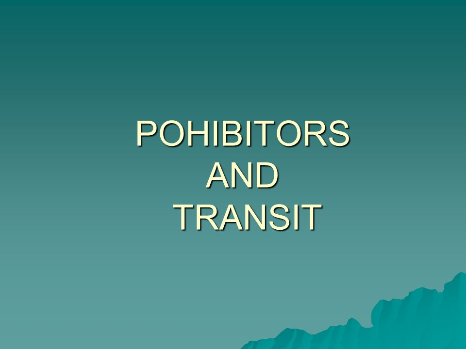 POHIBITORS AND TRANSIT