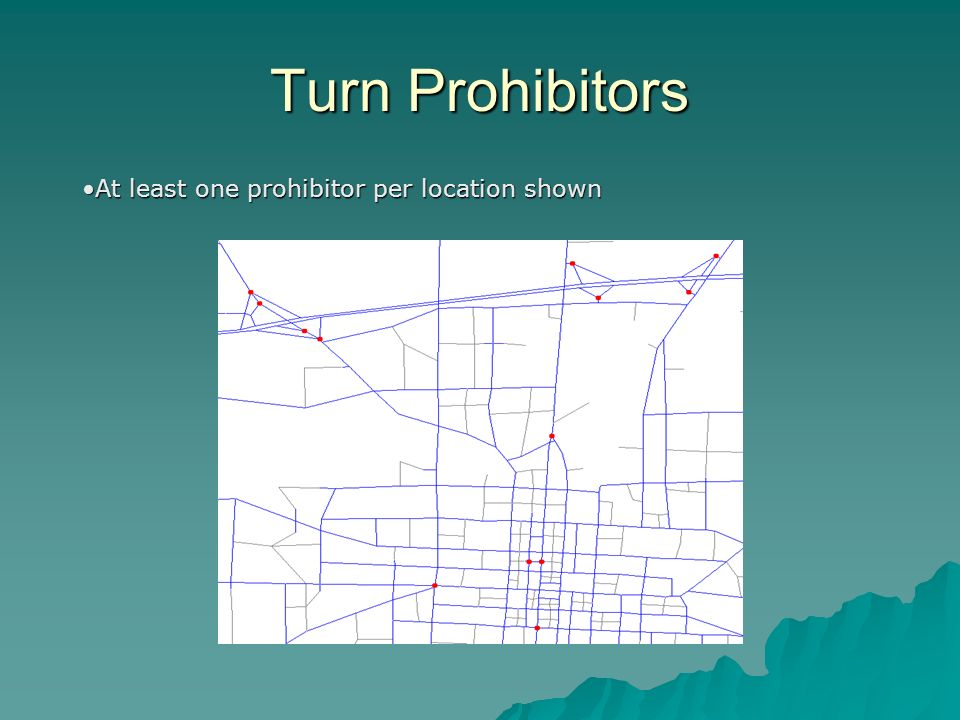 Turn Prohibitors At least one prohibitor per location shownAt least one prohibitor per location shown