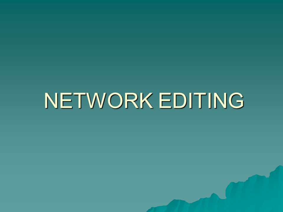 NETWORK EDITING