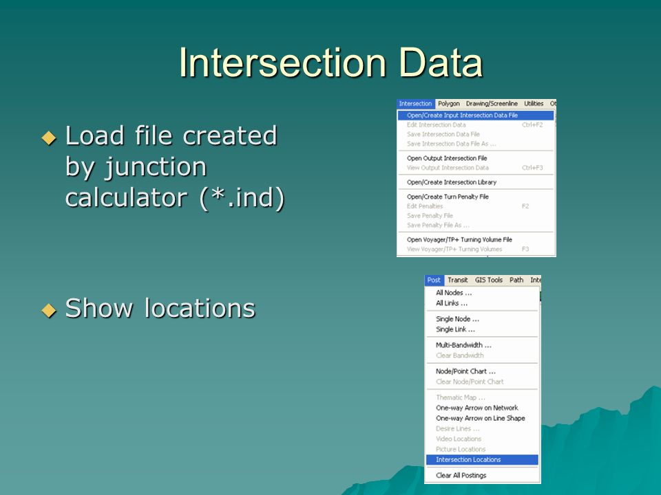 Intersection Data Load file created by junction calculator (*.ind) Load file created by junction calculator (*.ind) Show locations Show locations