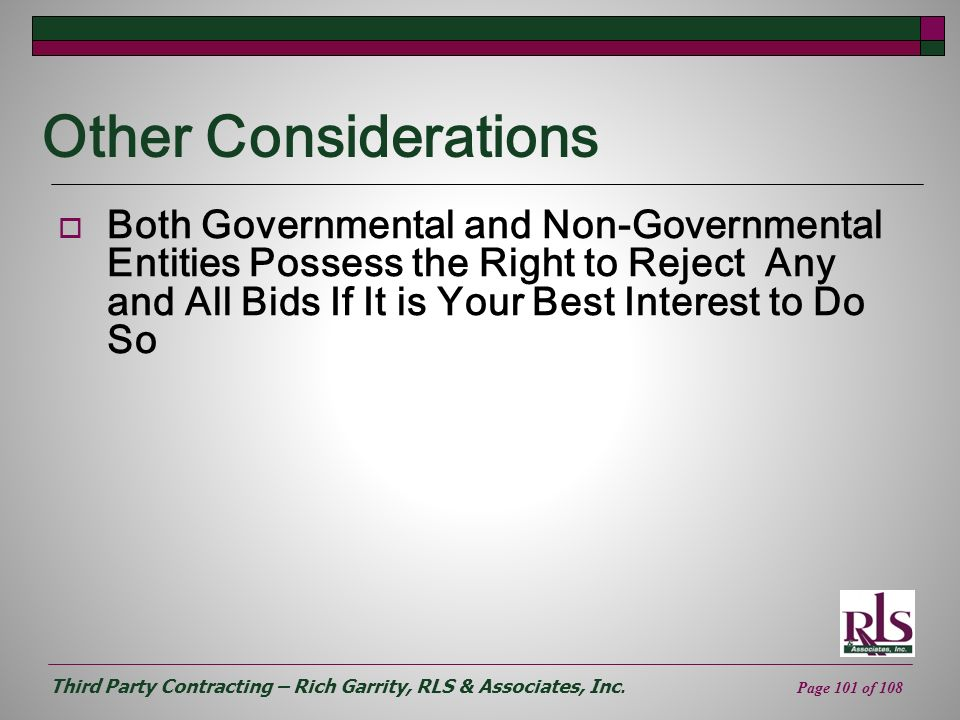 Third Party Contracting – Rich Garrity, RLS & Associates, Inc. Page 101 of 108 Other Considerations Both Governmental and Non-Governmental Entities Po