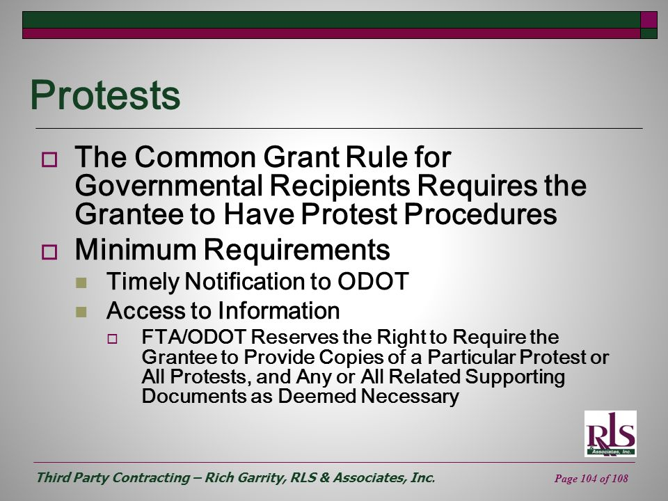 Third Party Contracting – Rich Garrity, RLS & Associates, Inc. Page 104 of 108 Protests The Common Grant Rule for Governmental Recipients Requires the