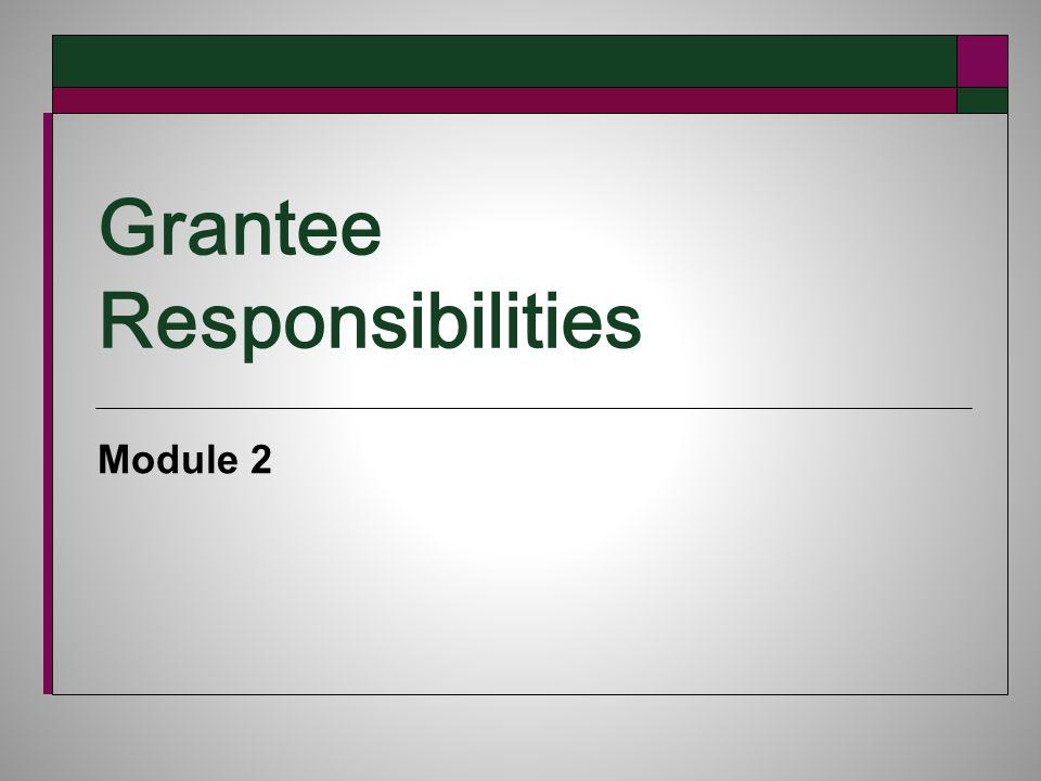 Grantee Responsibilities Module 2