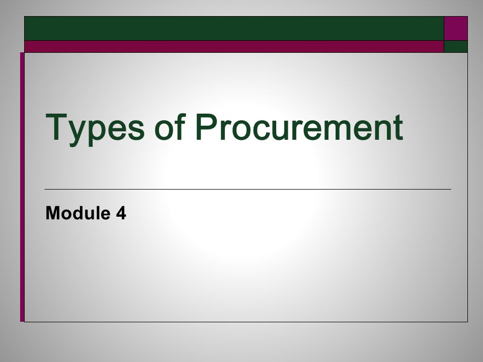 Types of Procurement Module 4
