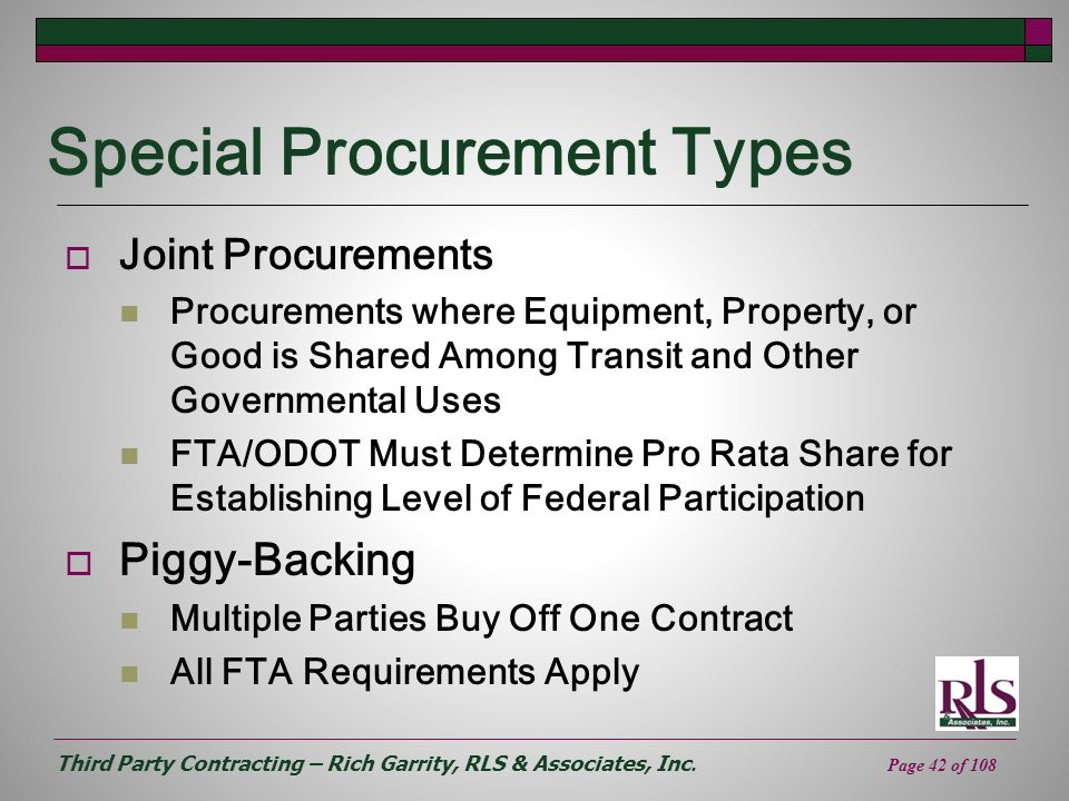 Third Party Contracting – Rich Garrity, RLS & Associates, Inc. Page 42 of 108 Special Procurement Types Joint Procurements Procurements where Equipmen