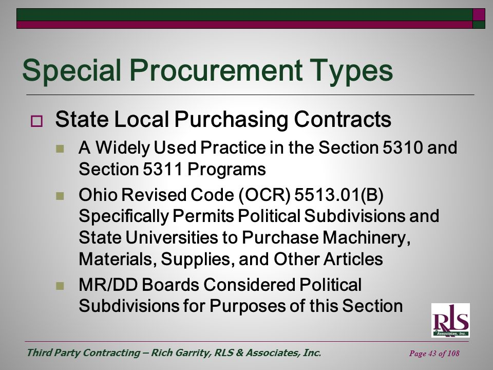 Third Party Contracting – Rich Garrity, RLS & Associates, Inc. Page 43 of 108 Special Procurement Types State Local Purchasing Contracts A Widely Used
