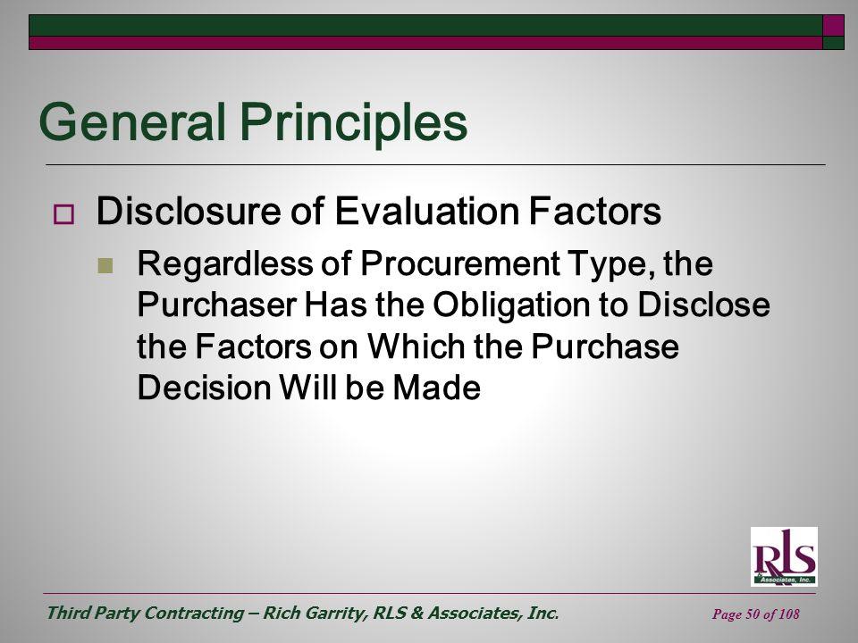 Third Party Contracting – Rich Garrity, RLS & Associates, Inc. Page 50 of 108 General Principles Disclosure of Evaluation Factors Regardless of Procur