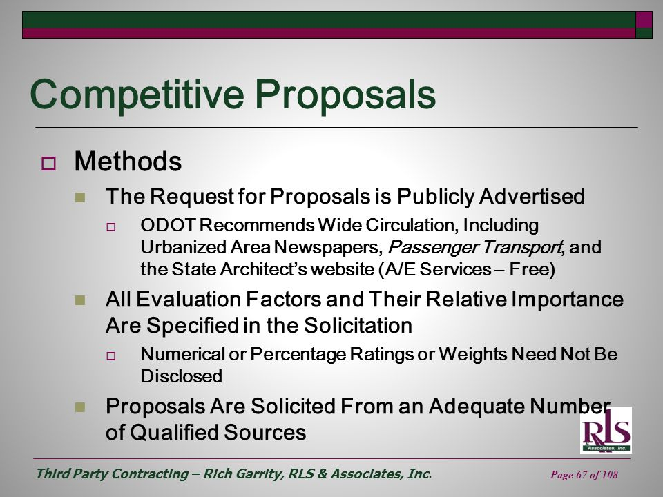 Third Party Contracting – Rich Garrity, RLS & Associates, Inc. Page 67 of 108 Competitive Proposals Methods The Request for Proposals is Publicly Adve