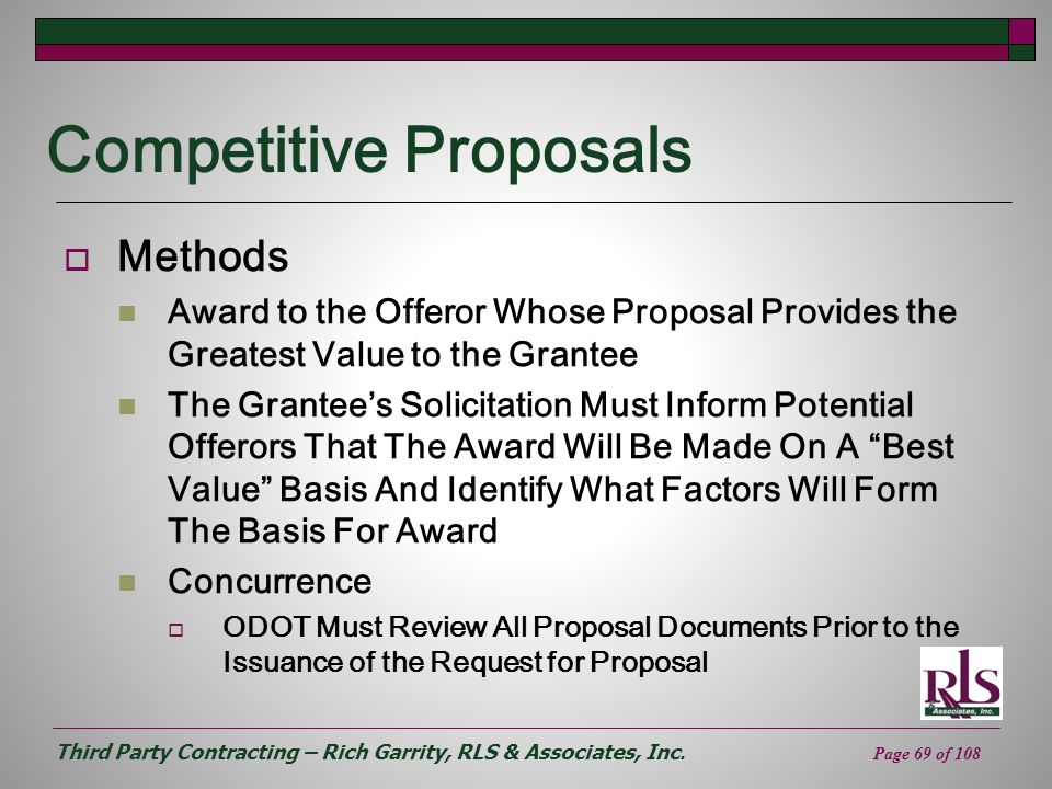 Third Party Contracting – Rich Garrity, RLS & Associates, Inc. Page 69 of 108 Competitive Proposals Methods Award to the Offeror Whose Proposal Provid
