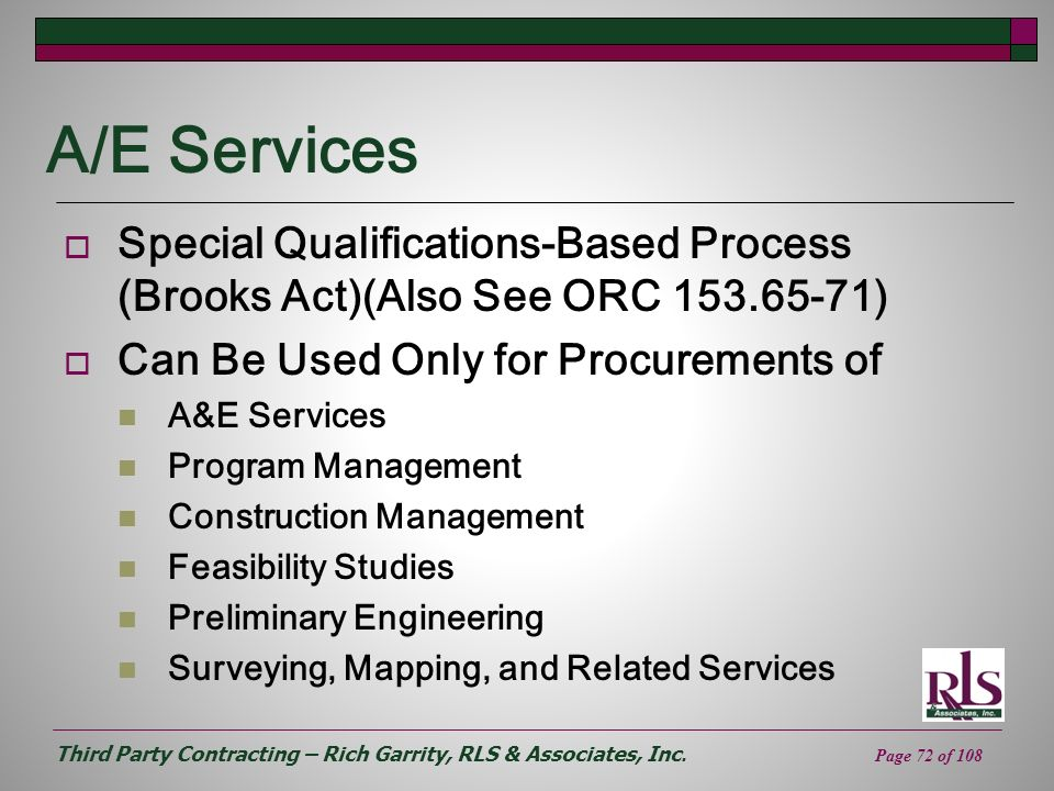 Third Party Contracting – Rich Garrity, RLS & Associates, Inc. Page 72 of 108 A/E Services Special Qualifications-Based Process (Brooks Act)(Also See