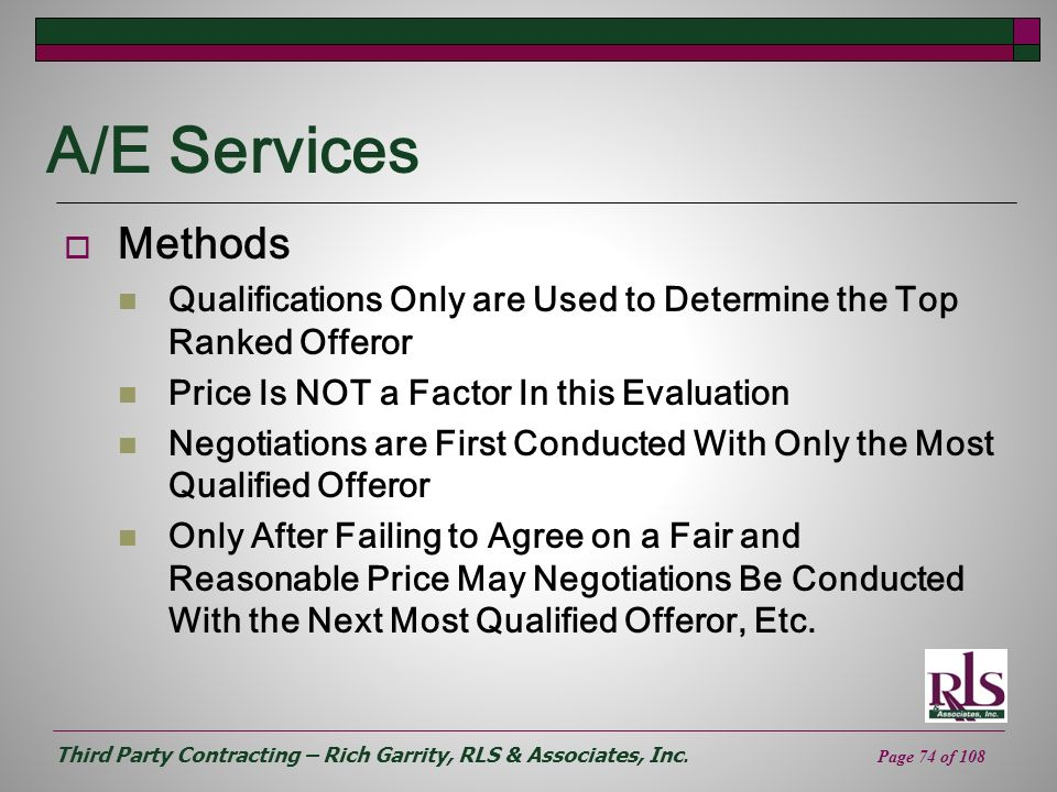 Third Party Contracting – Rich Garrity, RLS & Associates, Inc. Page 74 of 108 A/E Services Methods Qualifications Only are Used to Determine the Top R