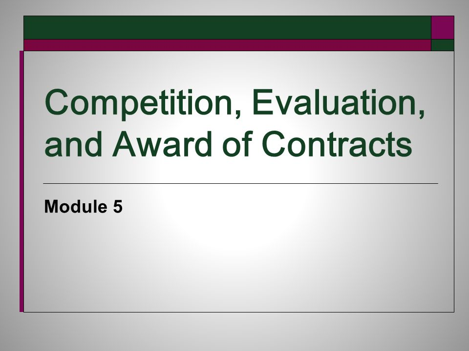 Competition, Evaluation, and Award of Contracts Module 5