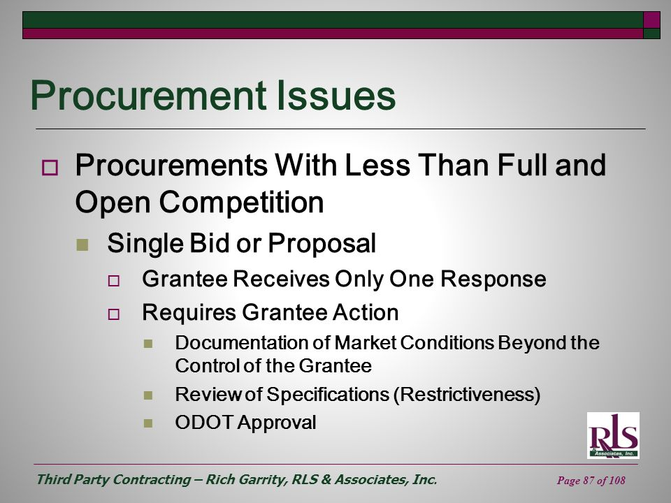 Third Party Contracting – Rich Garrity, RLS & Associates, Inc. Page 87 of 108 Procurement Issues Procurements With Less Than Full and Open Competition