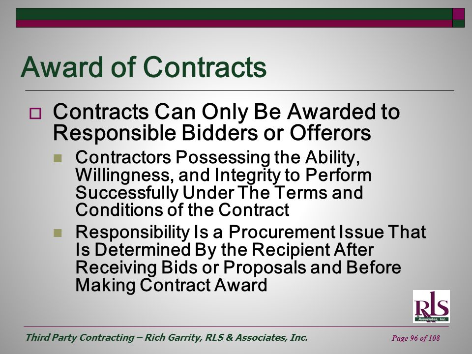 Third Party Contracting – Rich Garrity, RLS & Associates, Inc. Page 96 of 108 Award of Contracts Contracts Can Only Be Awarded to Responsible Bidders