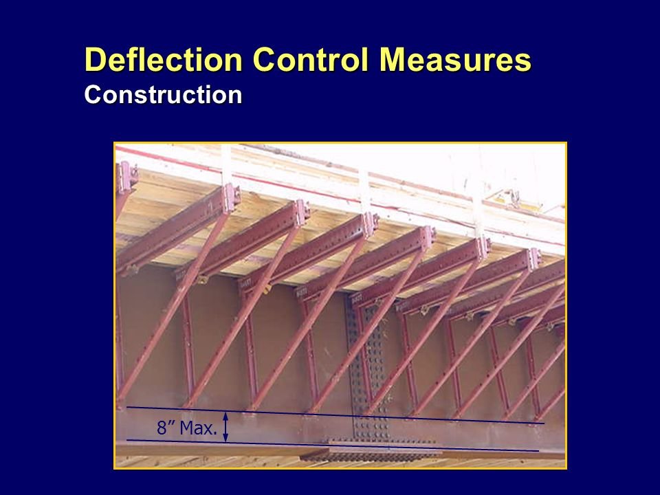 Deflection Control Measures Construction 8 Max.