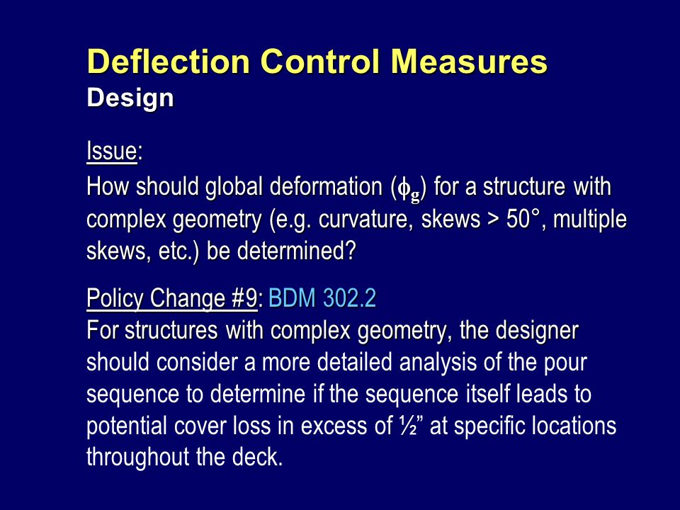 Deflection Control Measures Design Issue: How should global deformation ( g ) for a structure with complex geometry (e.g. curvature, skews > 50°, mult