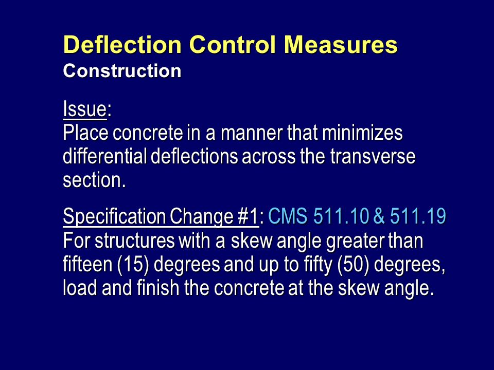 Current Typical Method of Placement Deflection Control Measures Construction