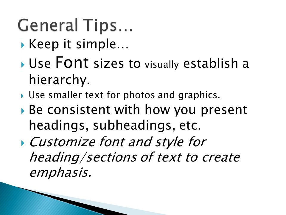 Keep it simple… Use Font sizes to visually establish a hierarchy.