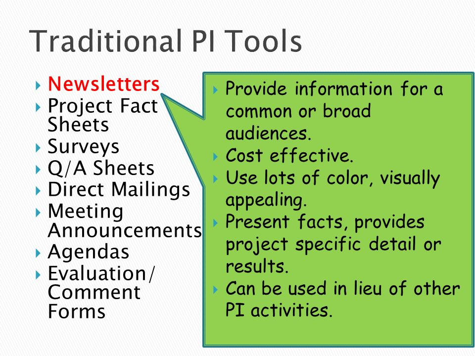 Newsletters Project Fact Sheets Surveys Q/A Sheets Direct Mailings Meeting Announcements Agendas Evaluation/ Comment Forms Provide information for a common or broad audiences.
