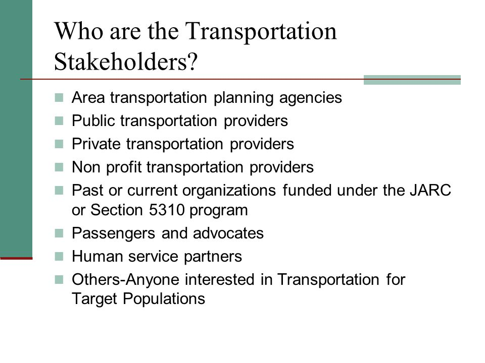 Who are the Transportation Stakeholders.