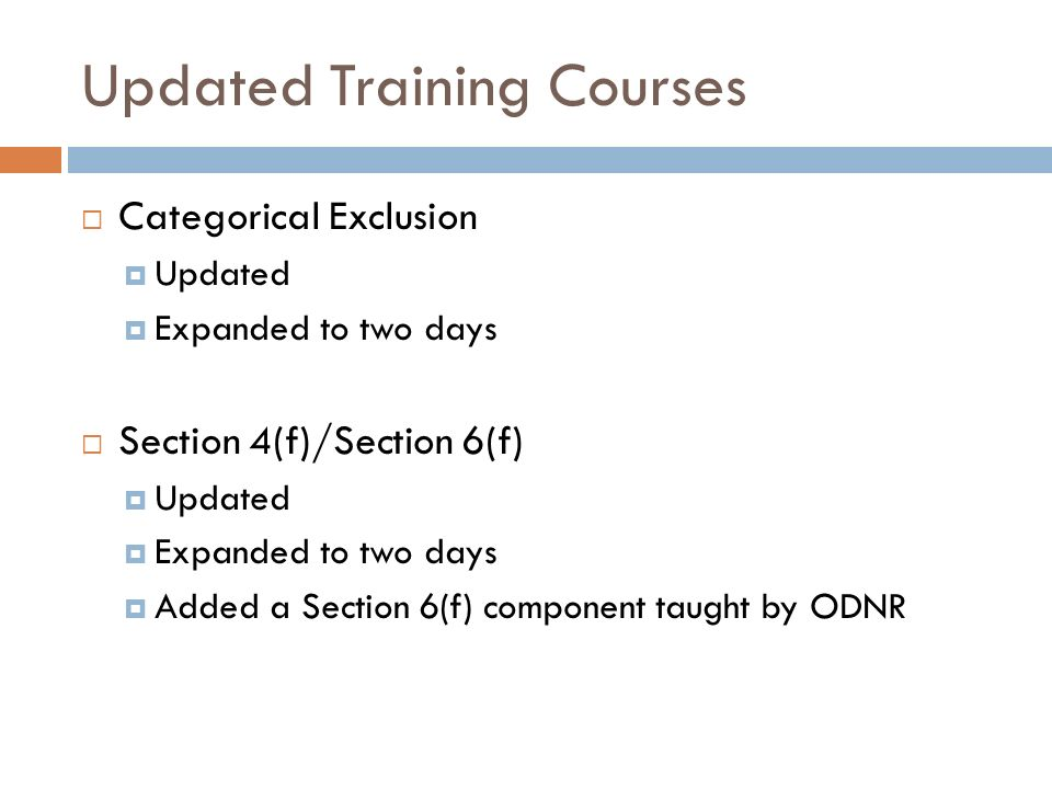 Updated Training Courses Categorical Exclusion Updated Expanded to two days Section 4(f)/Section 6(f) Updated Expanded to two days Added a Section 6(f
