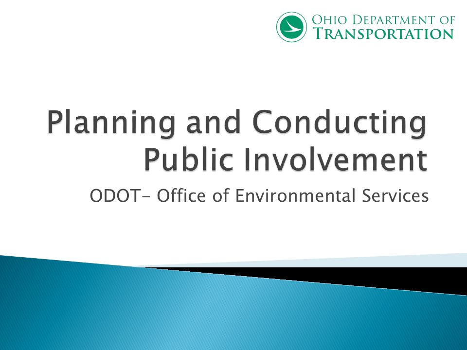Every ODOT project has the potential to create an impact on the public.