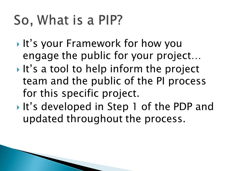Its your Framework for how you engage the public for your project… Its a tool to help inform the project team and the public of the PI process for this specific project.