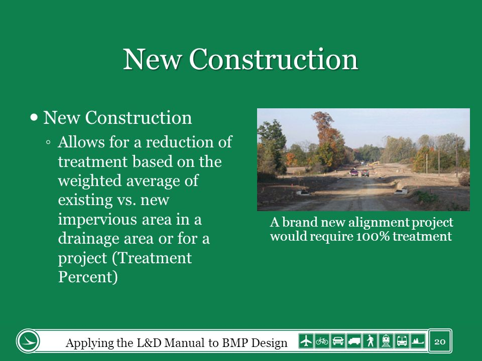 New Construction Allows for a reduction of treatment based on the weighted average of existing vs. new impervious area in a drainage area or for a pro