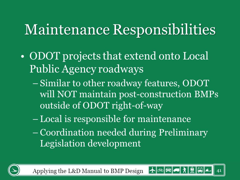 Maintenance Responsibilities ODOT projects that extend onto Local Public Agency roadways –Similar to other roadway features, ODOT will NOT maintain po