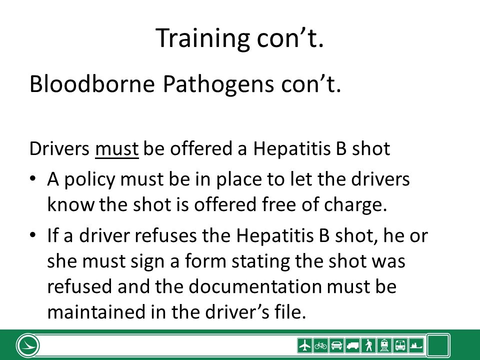 Training cont. Bloodborne Pathogens cont.