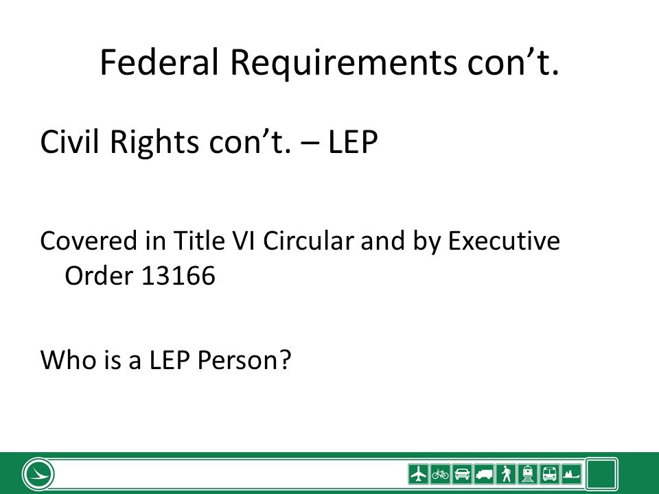Federal Requirements cont. Civil Rights cont.
