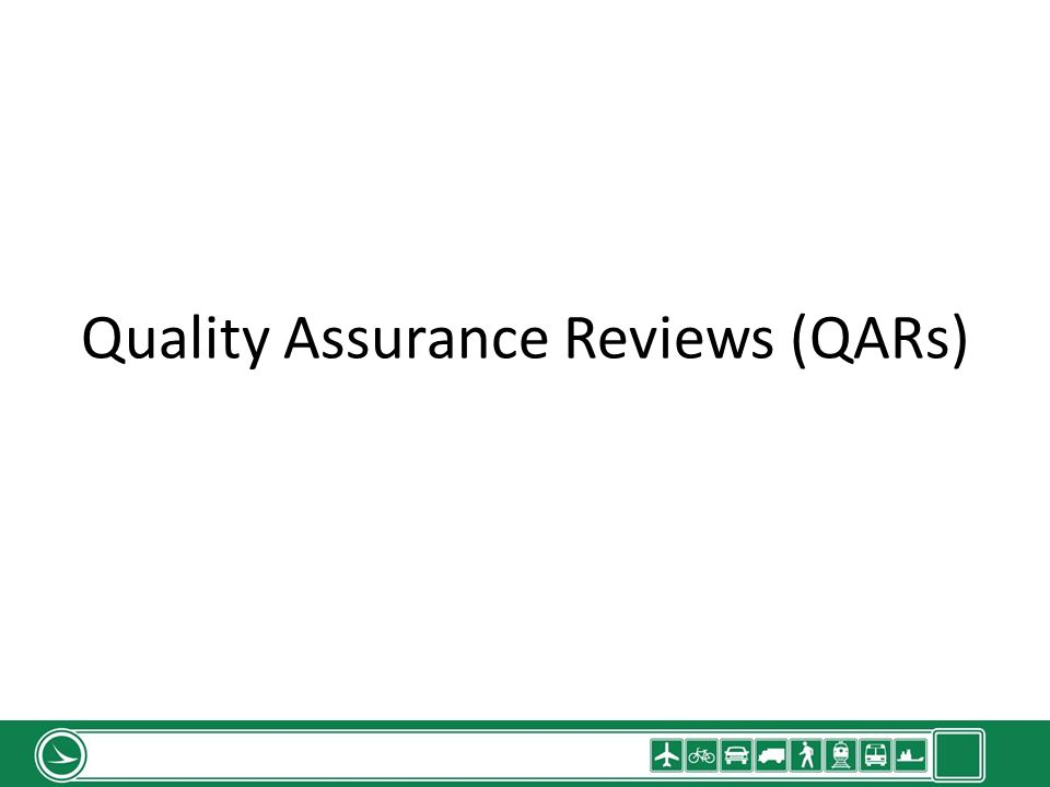 Quality Assurance Reviews (QARs)