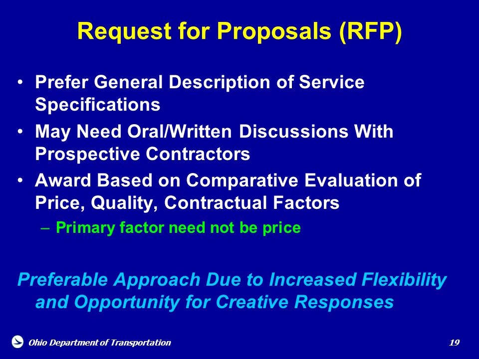 Ohio Department of Transportation 19 Request for Proposals (RFP) Prefer General Description of Service Specifications May Need Oral/Written Discussion