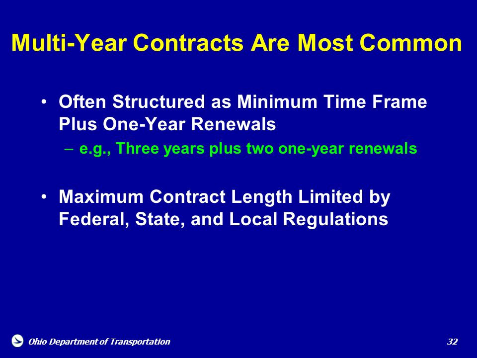 Ohio Department of Transportation 32 Multi-Year Contracts Are Most Common Often Structured as Minimum Time Frame Plus One-Year Renewals –e.g., Three y