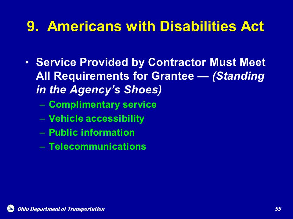 Ohio Department of Transportation 55 9. Americans with Disabilities Act Service Provided by Contractor Must Meet All Requirements for Grantee (Standin