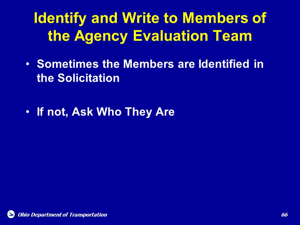Ohio Department of Transportation 66 Identify and Write to Members of the Agency Evaluation Team Sometimes the Members are Identified in the Solicitat